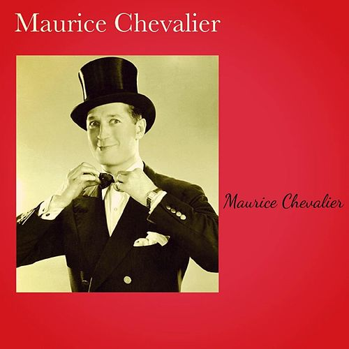 Maurice Chevalier de Maurice Chevalier