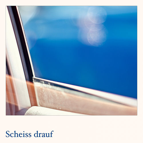 Scheiss drauf by The Sexy Loverboys