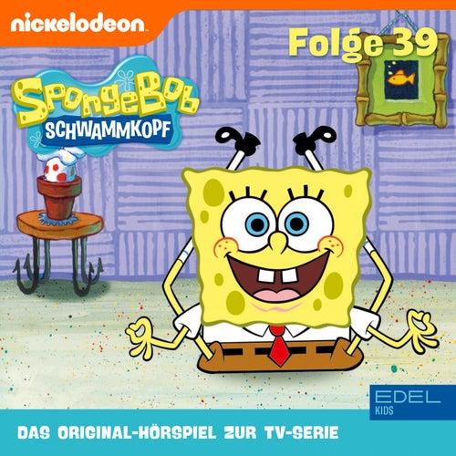 Folge 39 (Das Original-Hörspiel zur TV-Serie) von SpongeBob Schwammkopf