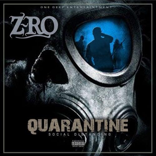 Quarantine: Social Distancing by Z-Ro