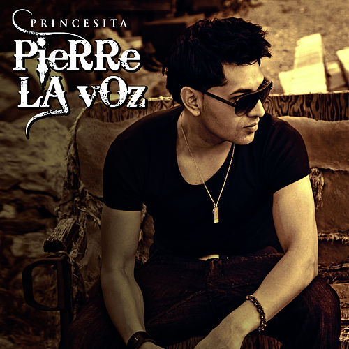 Princesita - Single by Pierre La Voz