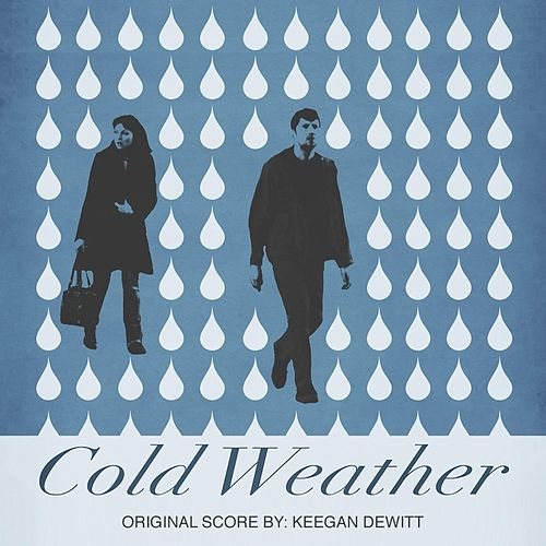 Cold Weather (Original Motion Picture Soundtrack) by Keegan Dewitt