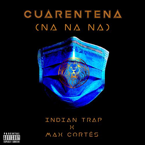 Cuarentena (Na Na Na) de Indian Trap