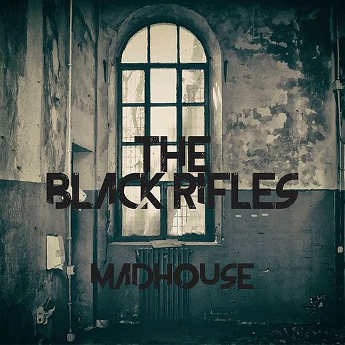 Madhouse by The Black Rifles