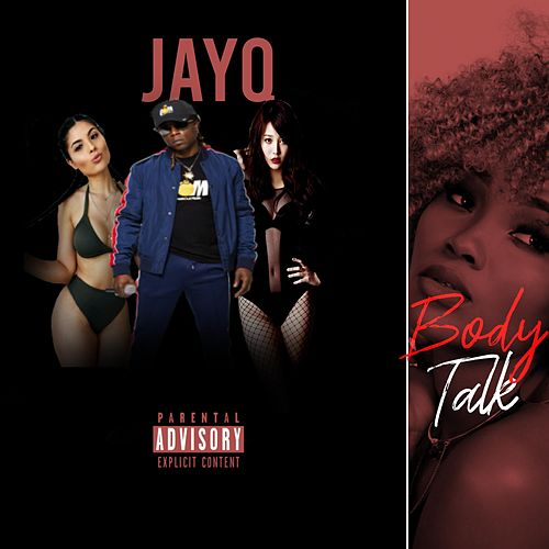 Body Talk by Jayq the Legend