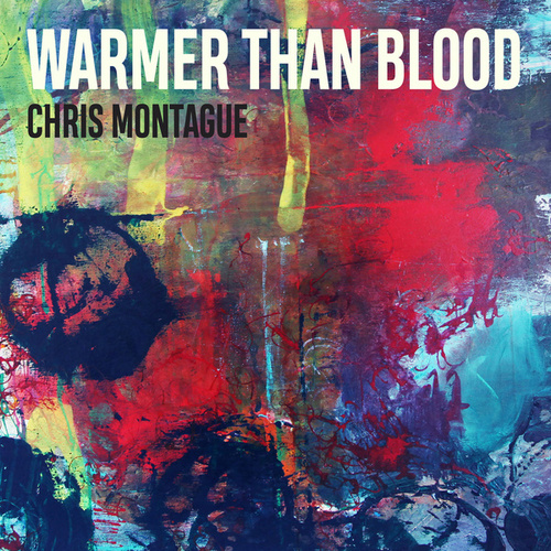 Warmer Than Blood by Chris Montague