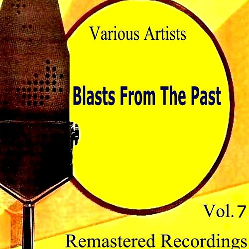 Blasts from the Past Vol. 7 by Various Artists