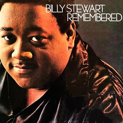 Remembered by Billy Stewart