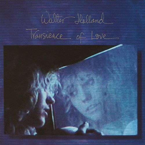 Transience of Love von Walter Holland