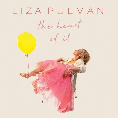 The Heart of It de Liza Pulman