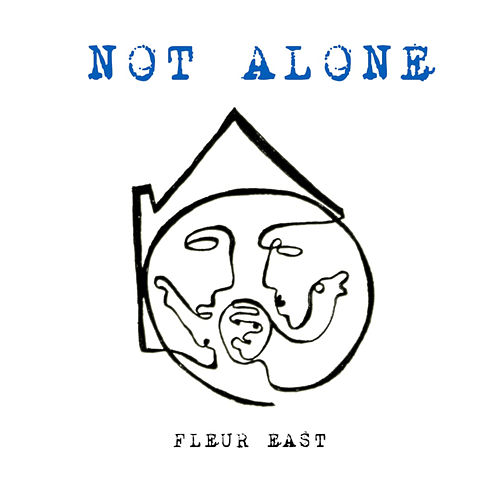 Not Alone by Fleur East