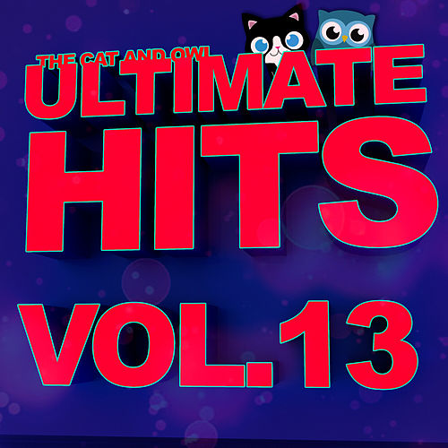 Ultimate Hits Lullabies, Vol.13 von The Cat and Owl