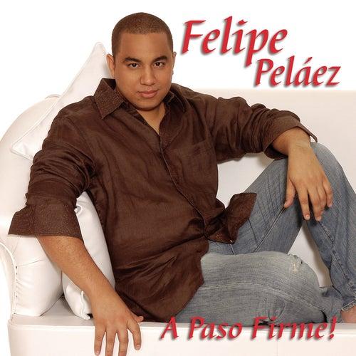 A Paso Firme de Felipe Peláez (Pipe Peláez)