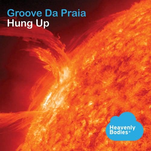 Hung Up de Groove Da Praia