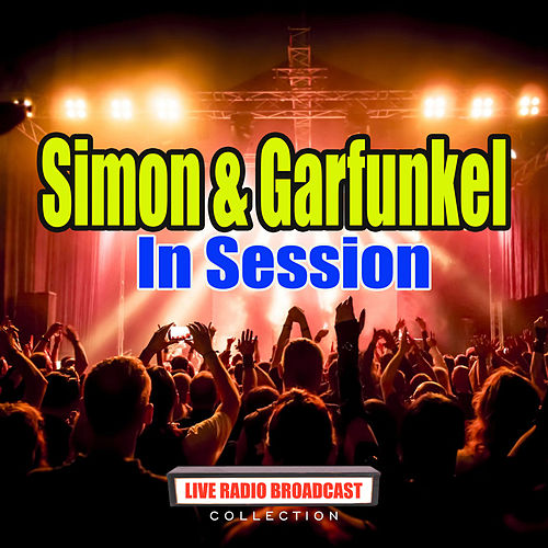 In Session (Live) by Simon & Garfunkel