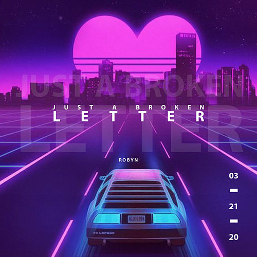 Just a Broken Letter by Robyn