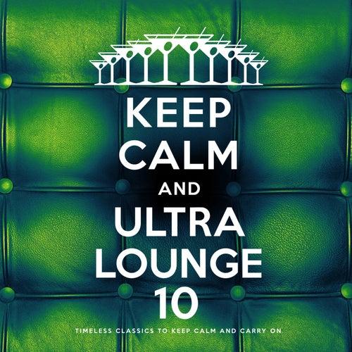 Keep Calm and Ultra Lounge 10 de Various Artists