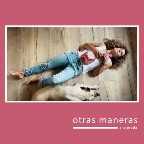 Otras Maneras by Ana Prada