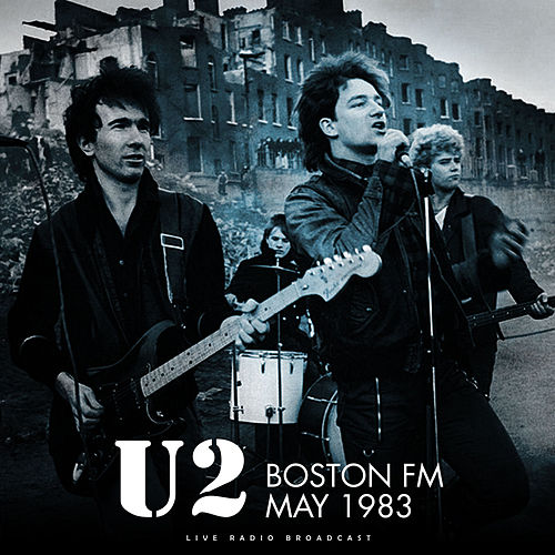 Boston FM 1983 (live) by U2