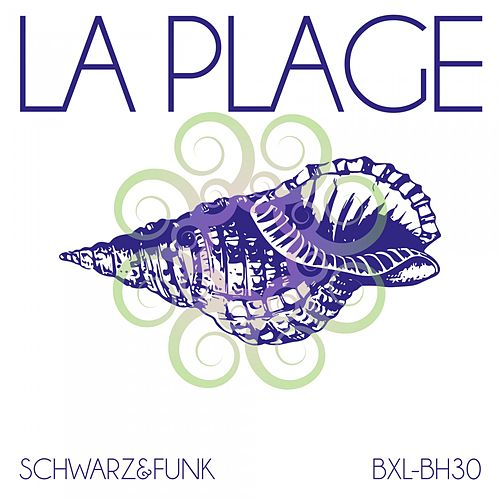 La Plage (Beach House Mix) by Schwarz and Funk