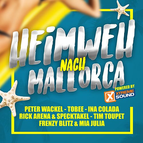 Heimweh nach Mallorca powered by Xtreme Sound de Various Artists
