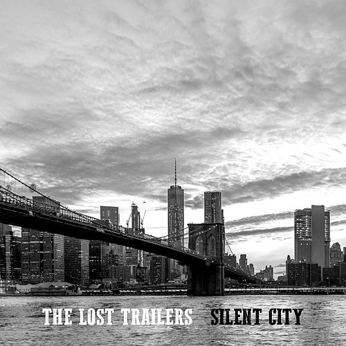 Silent City by The Lost Trailers