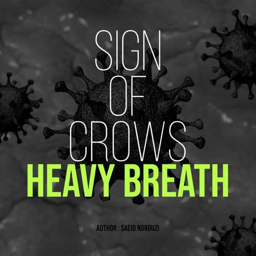 Heavy Breath von Sign Of Crows