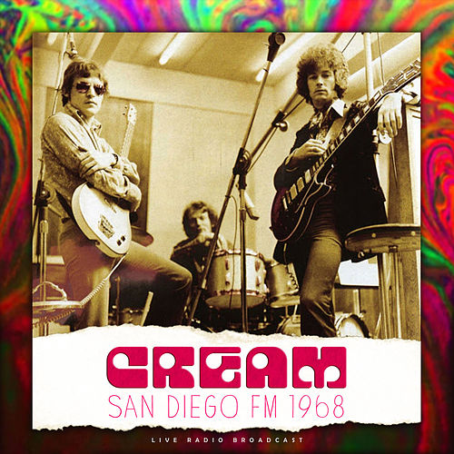 San Diego FM 1968 (live) by Cream