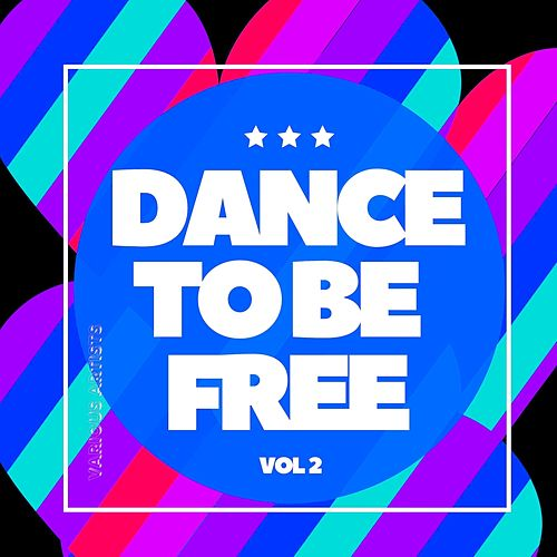 Dance to Be Free, Vol. 2 von Various Artists