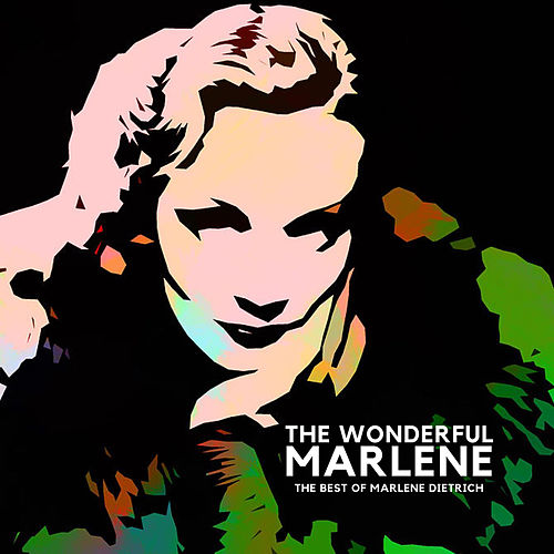 The Wonderful Marlene by Marlene Dietrich
