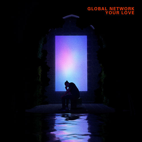 Your Love by Global Network