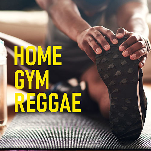 Home Gym Reggae by Various Artists
