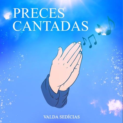 Preces Cantadas de Valda Sedícias Espirita