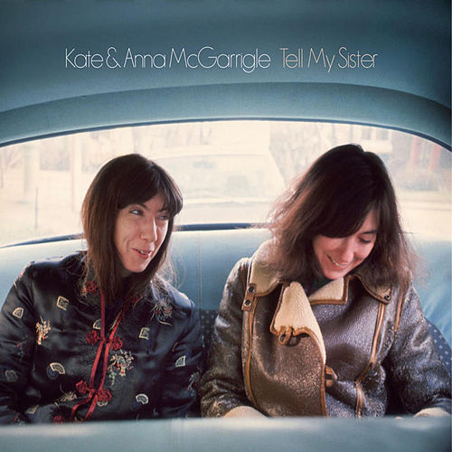 Tell My Sister de Kate and Anna McGarrigle