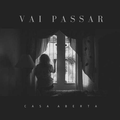 Vai Passar von Casa Aberta