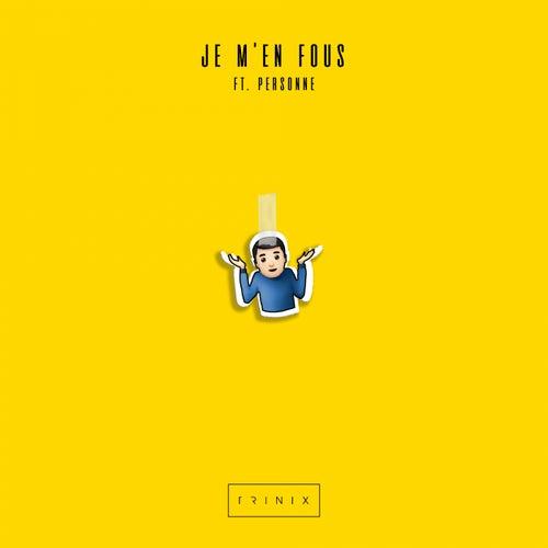 Je m'en fous (feat. Personne) by Trinix