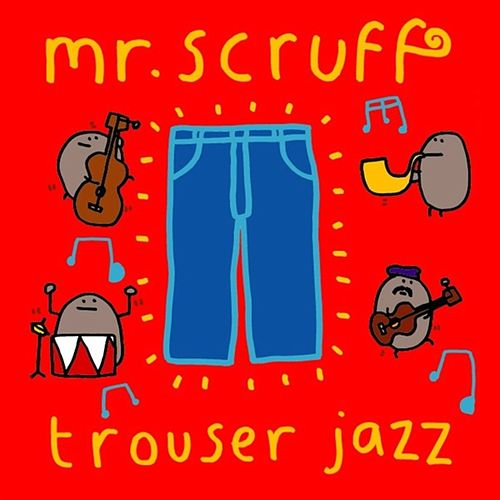 Trouser Jazz de Mr. Scruff