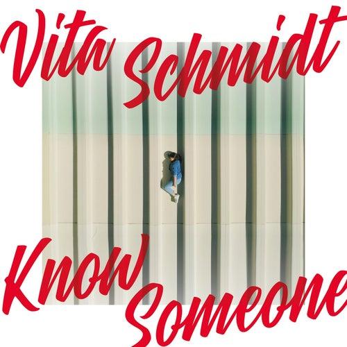 Know Someone by Vita Schmidt