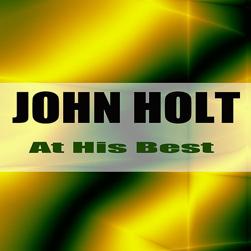 At His Best by John Holt