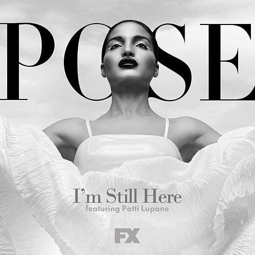 I'm Still Here (From 'Pose') by Pose Cast