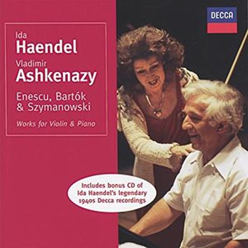Enescu/Bartók/Szymanowski etc.: Works for Violin & Piano by Ida Haendel
