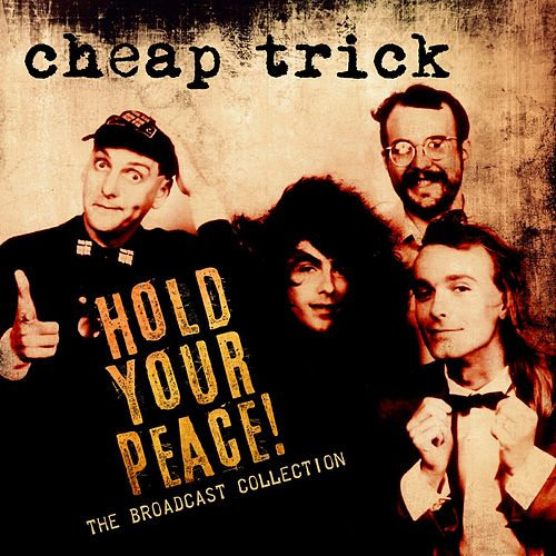 Hold Your Peace! The Broadcast Collection by Cheap Trick