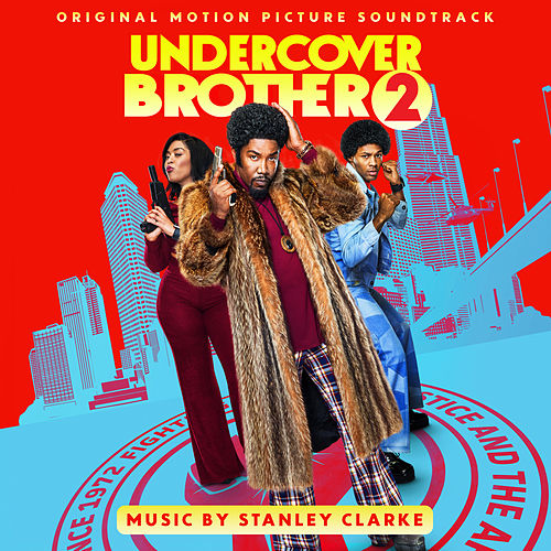 Undercover Brother 2 (Original Motion Picture Soundtrack) de Stanley Clarke