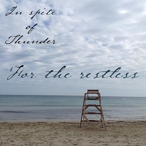For the Restless by In Spite of Thunder