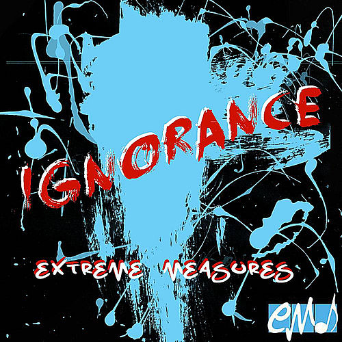 Ignorance von Extreme Measures