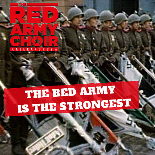 The Red Army Is the Strongest von The Red Army Choir