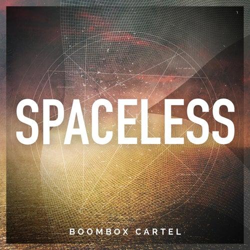 Spaceless von Boombox Cartel