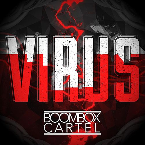 Virus von Boombox Cartel