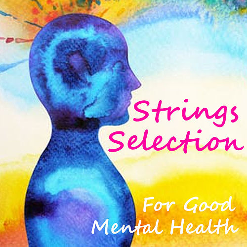 Strings Selection For Good Mental Health von Royal Philharmonic Orchestra
