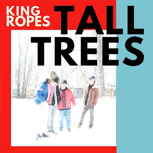 Tall Trees von King Ropes